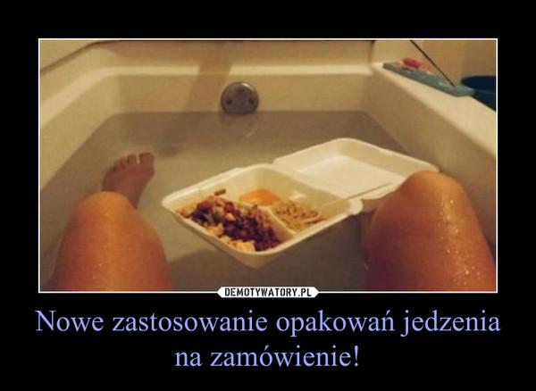 Nowe zastosowanie opakowań jedzenia na zamówienie! –