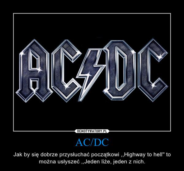 AC/DC – Jak by się dobrze przysłuchać początkowi ,,Highway to hell'' to można usłyszeć ,,Jeden liże, jeden z nich.