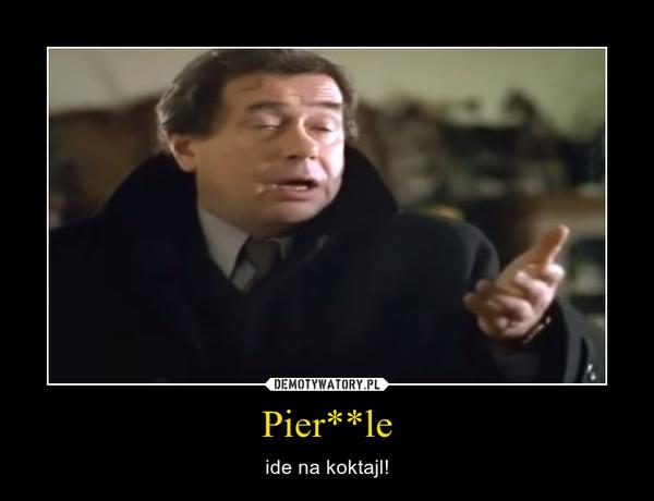 Pier**le – ide na koktajl!