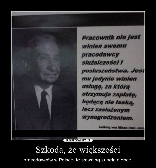 Szkoda, że większości – pracodawców w Polsce, te słowa są zupełnie obce.