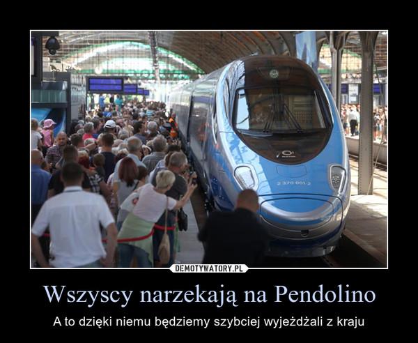 Wszyscy narzekają na Pendolino – A to dzięki niemu będziemy szybciej wyjeżdżali z kraju