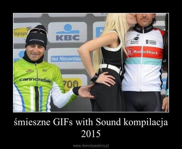 śmieszne GIFs with Sound kompilacja 2015 –