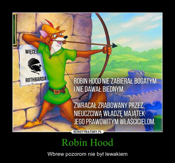 Robin Hood – Wbrew pozorom nie był lewakiem
