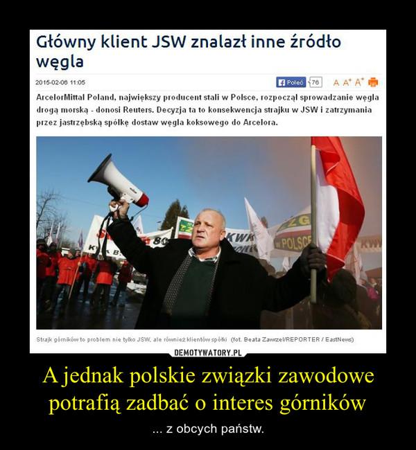 A jednak polskie związki zawodowe potrafią zadbać o interes górników – ... z obcych państw.