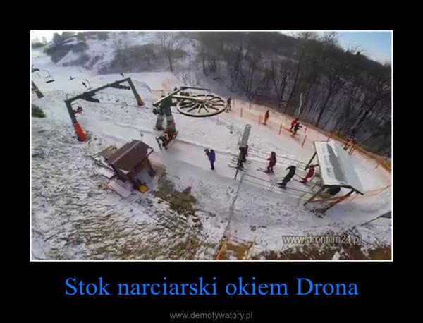 Stok narciarski okiem Drona –