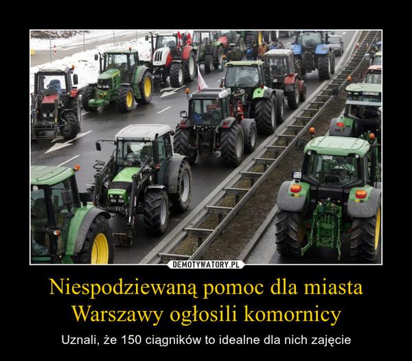 Niespodziewaną pomoc dla miasta Warszawy ogłosili komornicy – Uznali, że 150 ciągników to idealne dla nich zajęcie