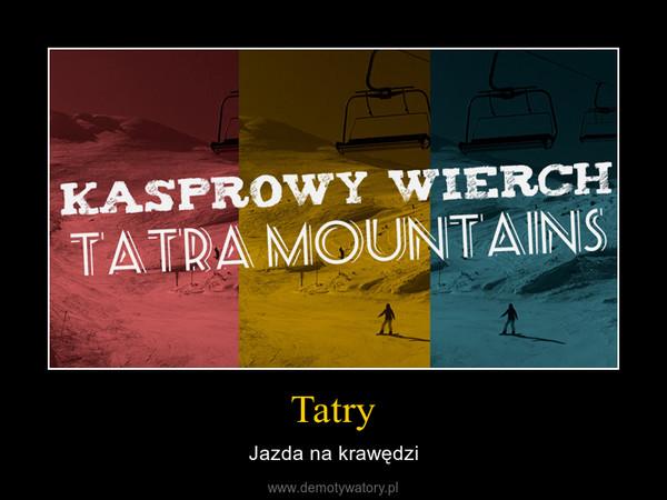 Tatry – Jazda na krawędzi