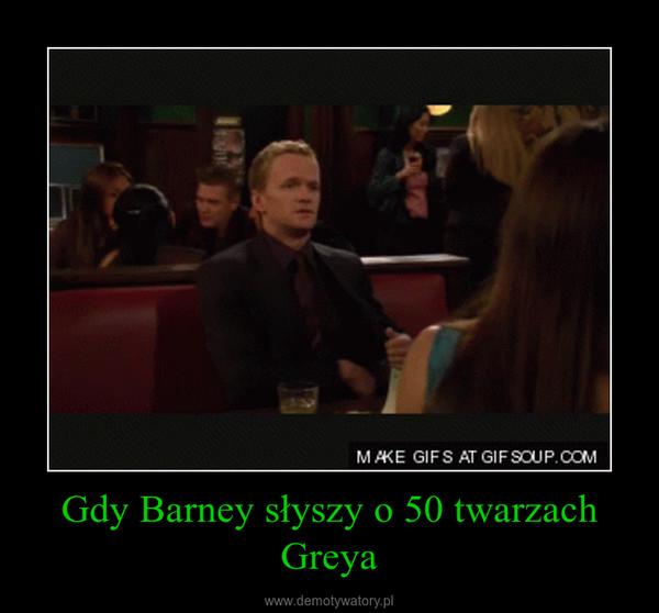 Gdy Barney słyszy o 50 twarzach Greya –