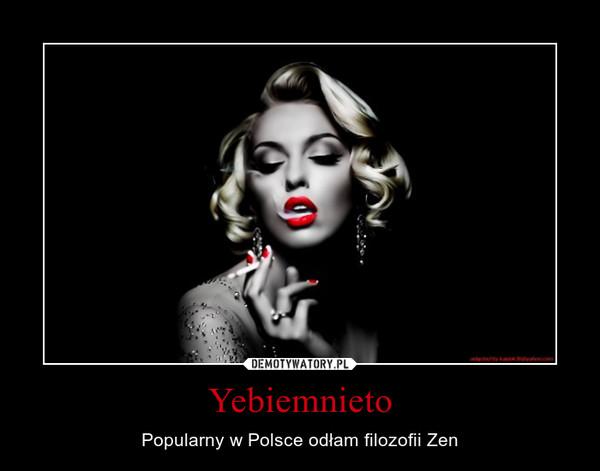 Yebiemnieto – Popularny w Polsce odłam filozofii Zen