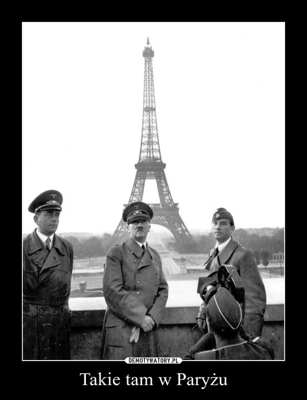 Takie tam w Paryżu –