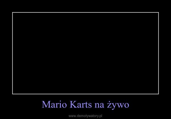 Mario Karts na żywo –