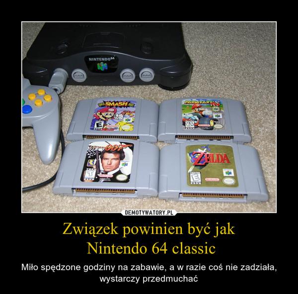Związek powinien być jak Nintendo 64 classic – Miło spędzone godziny na zabawie, a w razie coś nie zadziała, wystarczy przedmuchać