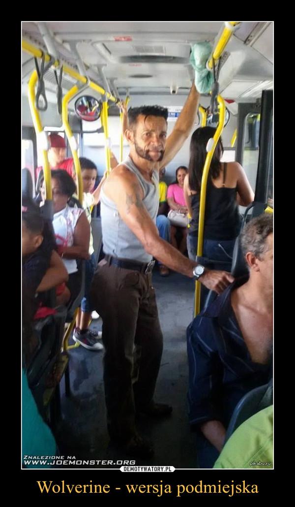 Wolverine - wersja podmiejska –