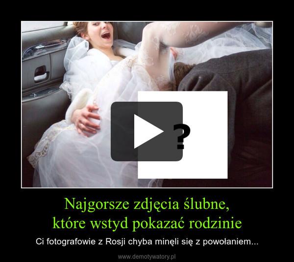 Najgorsze zdjęcia ślubne, które wstyd pokazać rodzinie