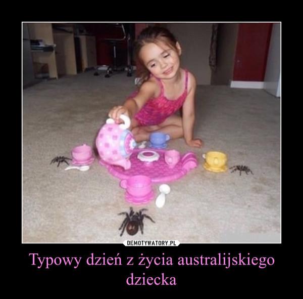 Typowy dzień z życia australijskiego dziecka –