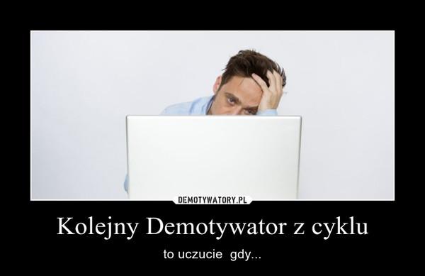 Kolejny Demotywator z cyklu