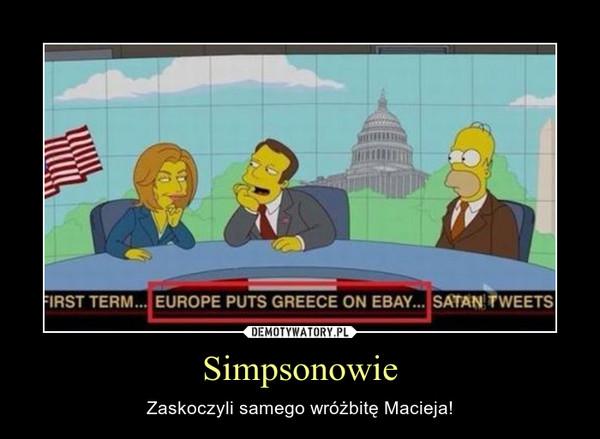 Simpsonowie – Zaskoczyli samego wróżbitę Macieja!