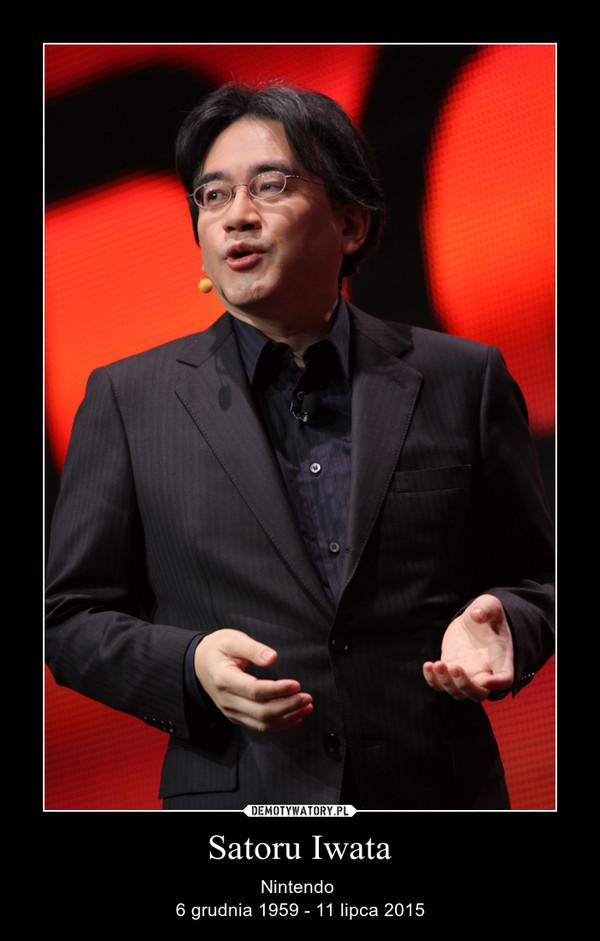 Satoru Iwata – Nintendo 6 grudnia 1959 - 11 lipca 2015