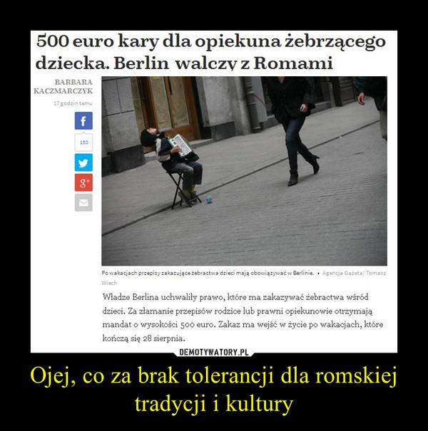Ojej, co za brak tolerancji dla romskiej tradycji i kultury –