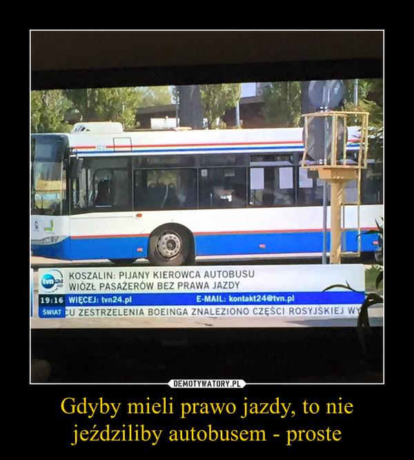 Gdyby mieli prawo jazdy, to nie jeździliby autobusem - proste –  Koszalin pijany kierowca autobusu wiózł pasażerów bez prawa jazdy