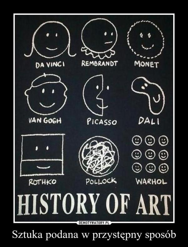 Sztuka podana w przystępny sposób –