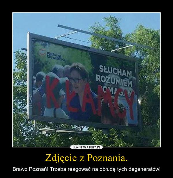 Zdjęcie z Poznania. – Brawo Poznań! Trzeba reagować na obłudę tych degeneratów!
