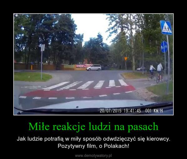 Miłe reakcje ludzi na pasach – Jak ludzie potrafią w miły sposób odwdzięczyć się kierowcy. Pozytywny film, o Polakach!