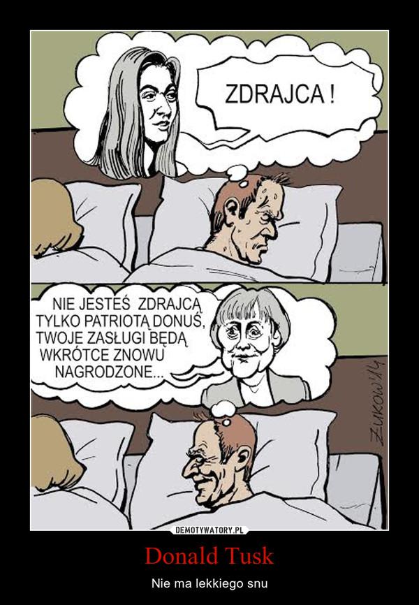 Donald Tusk – Nie ma lekkiego snu