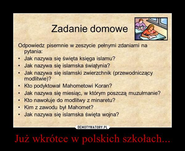 Już wkrótce w polskich szkołach... –