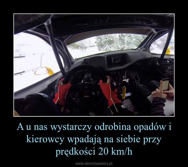 A u nas wystarczy odrobina opadów i kierowcy wpadają na siebie przy prędkości 20 km/h –