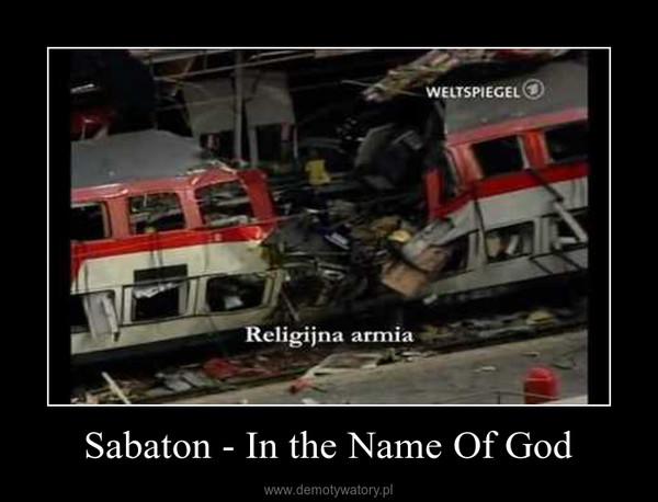 Sabaton - In the Name Of God –