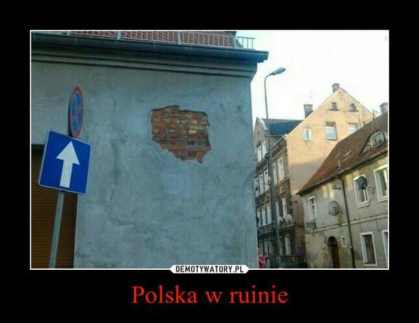 Polska w ruinie –