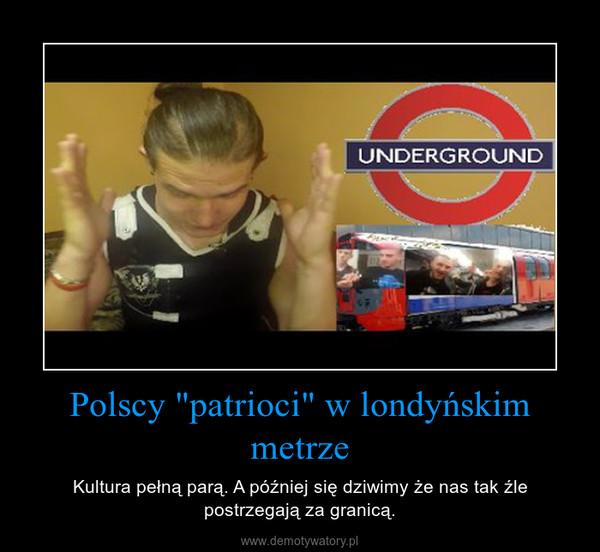 """Polscy """"patrioci"""" w londyńskim metrze – Kultura pełną parą. A później się dziwimy że nas tak źle postrzegają za granicą."""