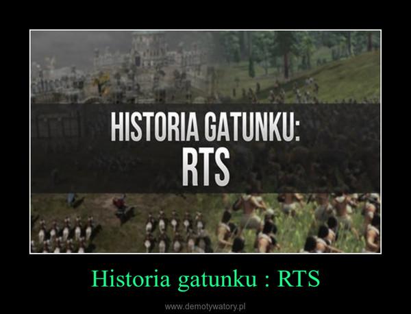 Historia gatunku : RTS –