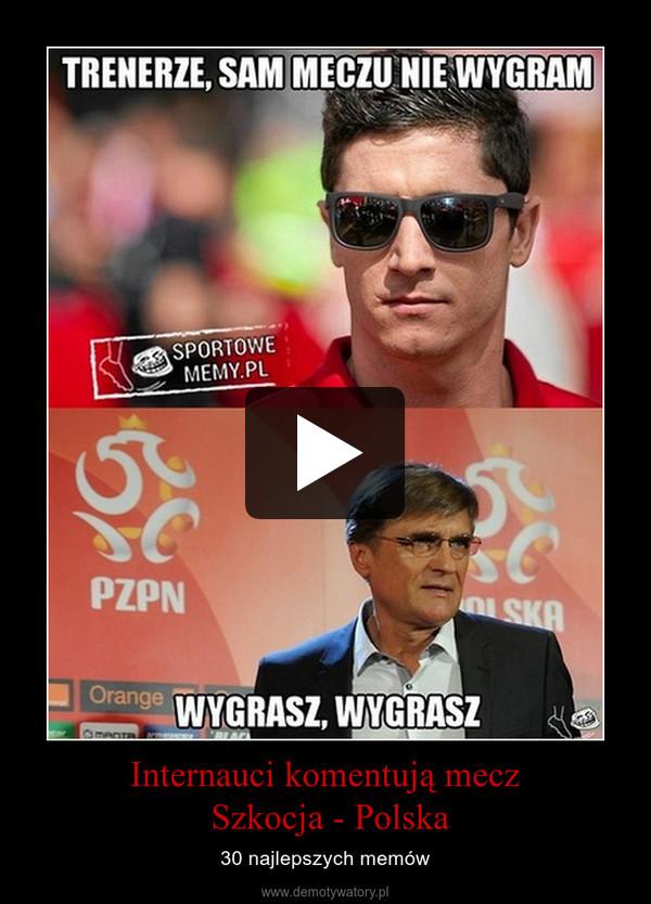 Internauci komentują mecz Szkocja - Polska – 30 najlepszych memów
