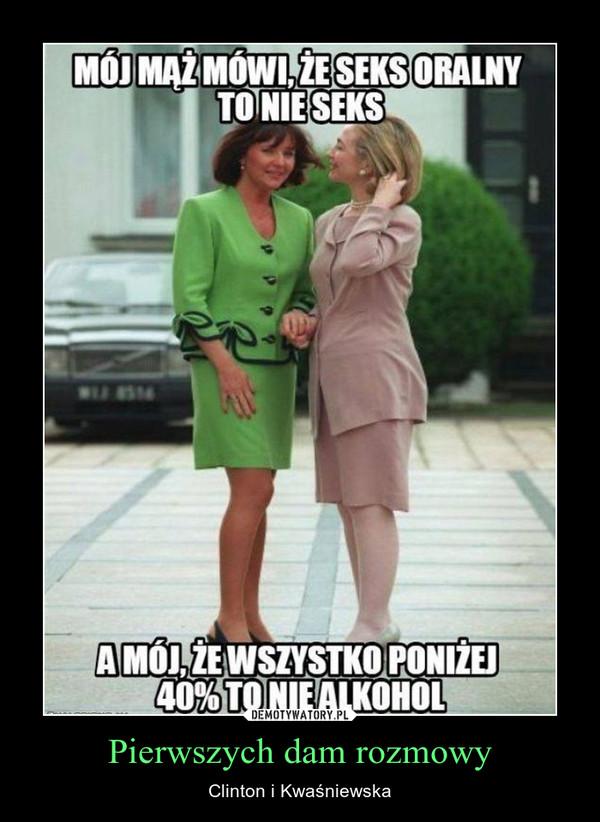 Pierwszych dam rozmowy – Clinton i Kwaśniewska