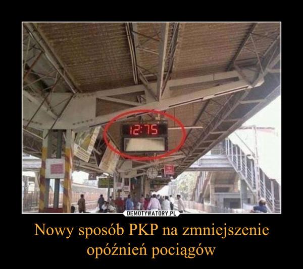 Nowy sposób PKP na zmniejszenieopóźnień pociągów –