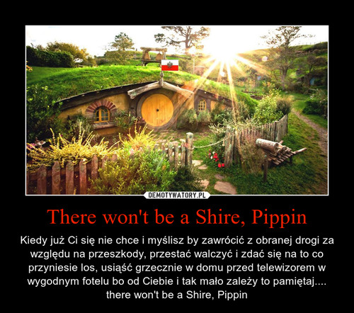 There won't be a Shire, Pippin