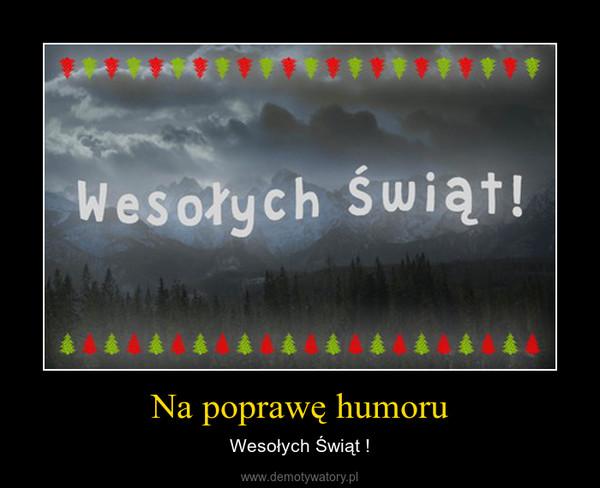 Na poprawę humoru – Wesołych Świąt !