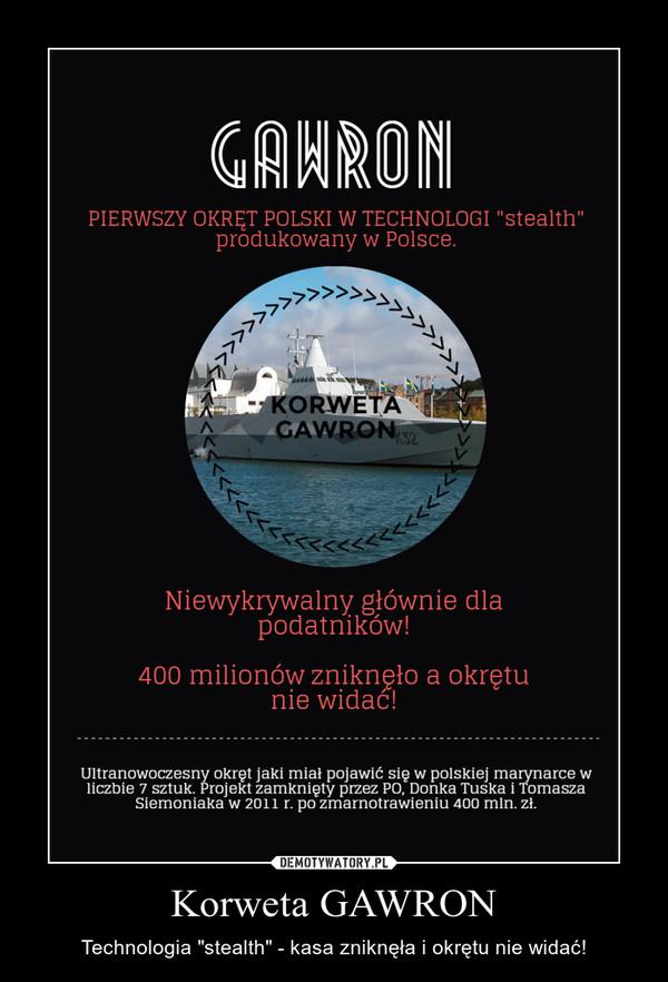 """Korweta GAWRON – Technologia """"stealth"""" - kasa zniknęła i okrętu nie widać!"""