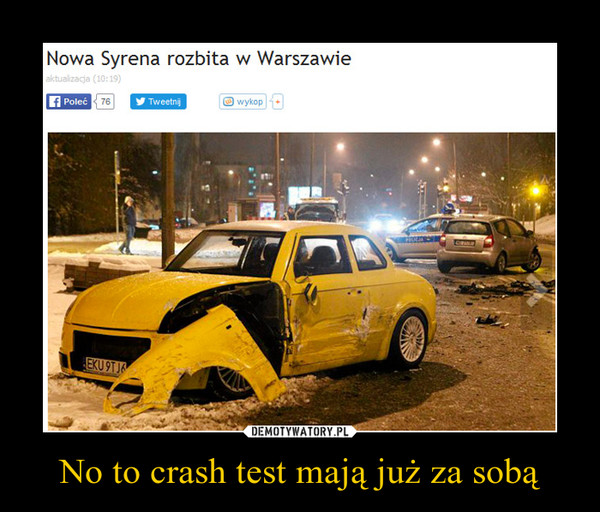 No to crash test mają już za sobą –