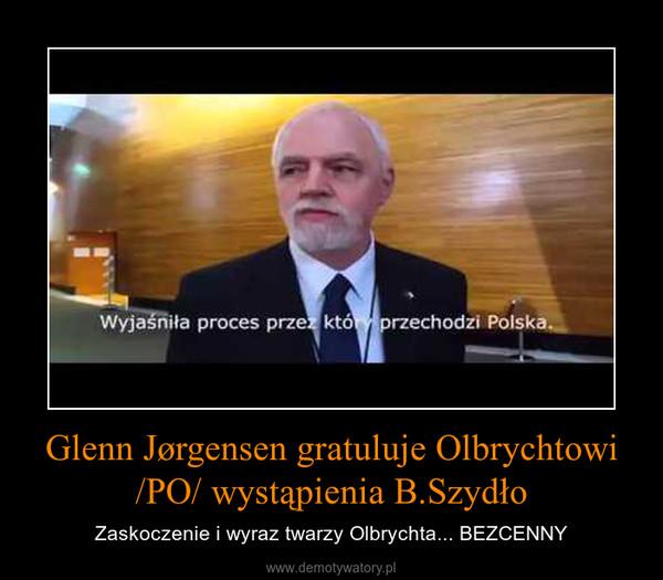 Glenn Jørgensen gratuluje Olbrychtowi /PO/ wystąpienia B.Szydło – Zaskoczenie i wyraz twarzy Olbrychta... BEZCENNY