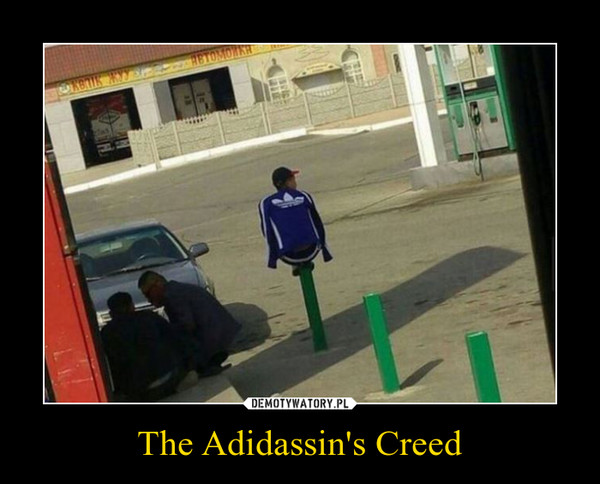 The Adidassin's Creed –