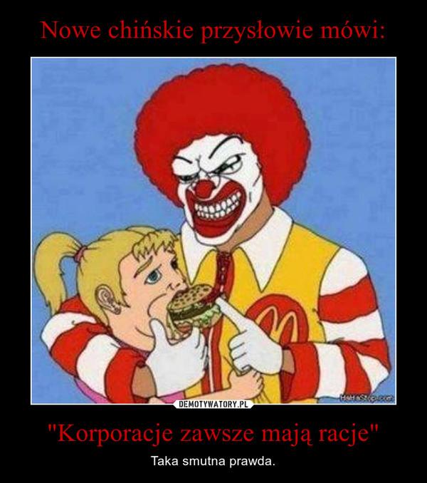 """""""Korporacje zawsze mają racje"""" – Taka smutna prawda."""