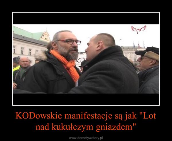 """KODowskie manifestacje są jak """"Lot nad kukułczym gniazdem"""" –"""