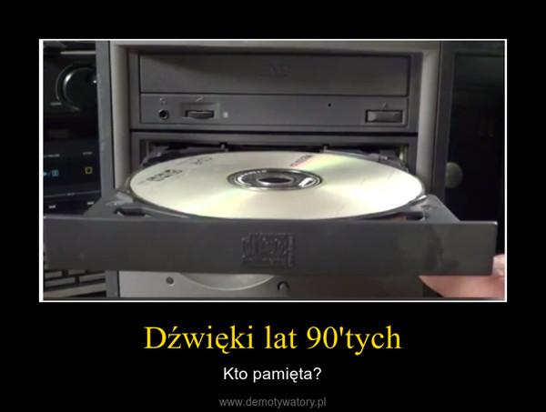 Dźwięki lat 90'tych – Kto pamięta?