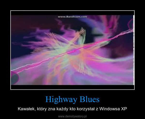 Highway Blues – Kawałek, który zna każdy kto korzystał z Windowsa XP