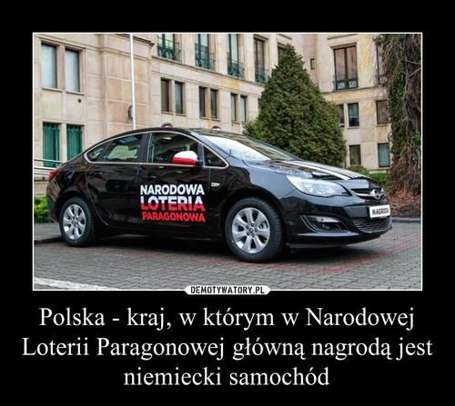 Polska - kraj, w którym w Narodowej Loterii Paragonowej główną nagrodą jest niemiecki samochód