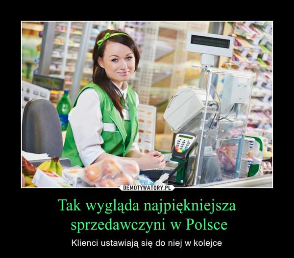 Tak wygląda najpiękniejsza sprzedawczyni w Polsce – Klienci ustawiają się do niej w kolejce