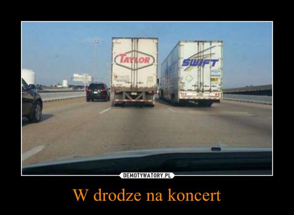 W drodze na koncert –